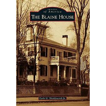 The Blaine House by Earle G Shettleworth Jr - 9781467120579 Book