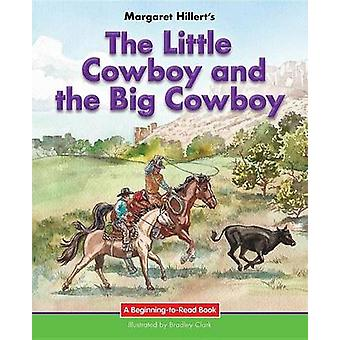 The Little Cowboy and the Big Cowboy by Margaret Hillert - 9781599537