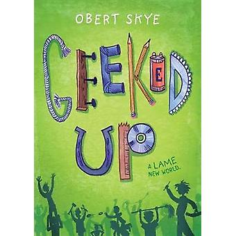 Geeked Up by Obert Skye - 9781627799393 Book