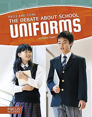 Debate about School Uniforms by  -Rachel Seigel - 9781635175257 Book