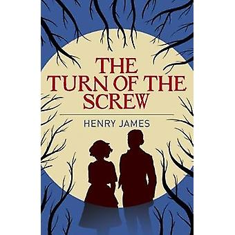 The Turn of the Screw by Henry James - 9781784287054 Book