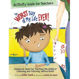 Worst Day of My Life Ever! Activity Guide for Teachers - Classroom Ide