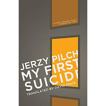 My First Suicide - And Nine Other Stories by Jerzy Pilch - 97819348244