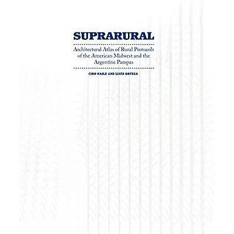 Suprarural Architecture - Atlas of Rural Protocols in the American Mid