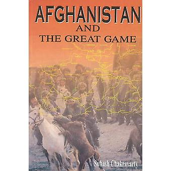 Afghanistan & the Great Game by Suhash Chakravarty - 9788177080209 Bo