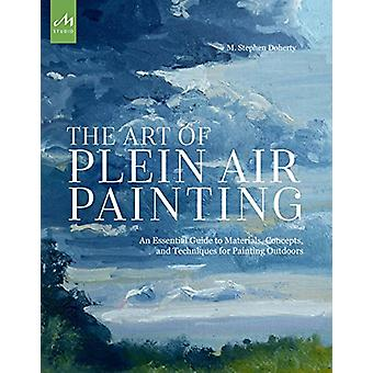 The Art Of Plein Air Painting by M. Stephen Doherty - 9781580934480 B