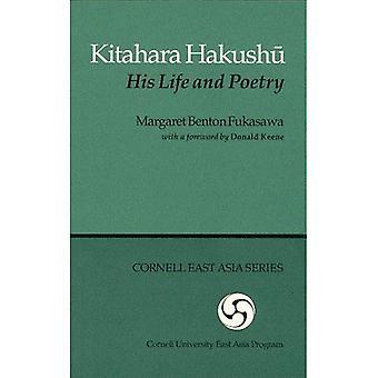 Kitahara Hakushau (Michigan Monograph Series in Japanese Studies)