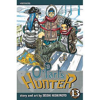 O-Parts Hunter - Volume 13 by Seishi Kishimoto - Seishi Kishimoto - 9