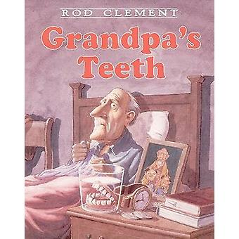Grandpa's Teeth by Rod Clement - Rod Clement - 9780064435574 Book