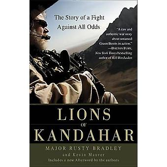 Lions of Kandahar - The Story of a Fight Against All Odds by Rusty Bra
