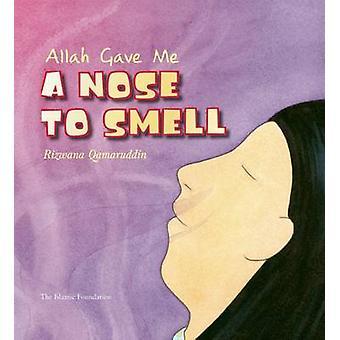 Allah Gave Me - A Nose to Smell by Rizwana Qamaruddin - Stevan Stratfo