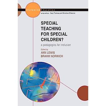 Special Teaching for Special Children Pedagogies for Inclus by Ann Lewis