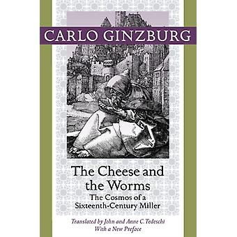 Cheese and the Worms by Carlo Ginzburg