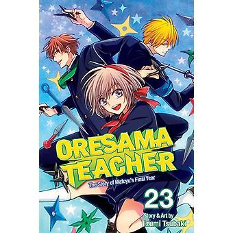 Oresama Teacher Vol. 23 by Izumi Tsubaki