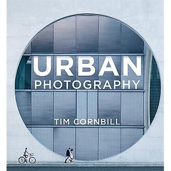 Urban Photography by Tim Cornbill