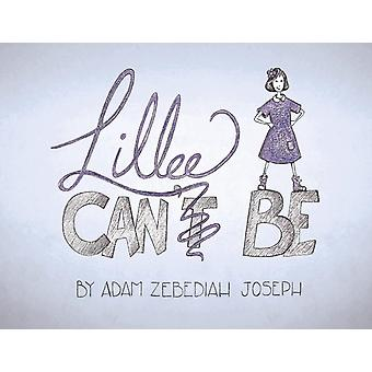 Lillee Can Be by Joseph & Adam Zebediah