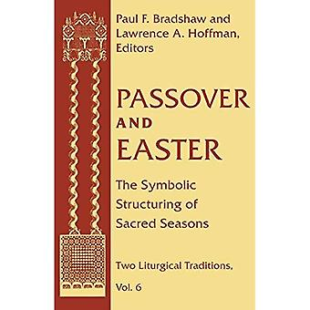 Passover and Easter: Symbolic Structuring of Sacred Seasons (Two Liturgical Traditions)