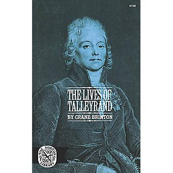The Lives of Tallyrand by Brinton & Crane