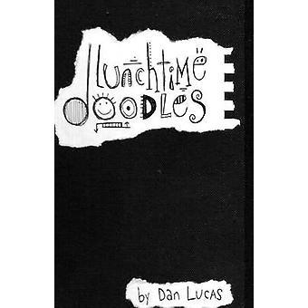 Lunchtime Doodles by Lucas & Dan