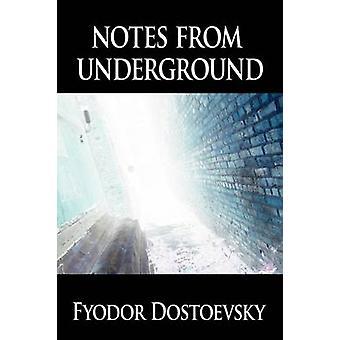 Notes from Underground by Dostoevsky & Fyodor Mikhailovich
