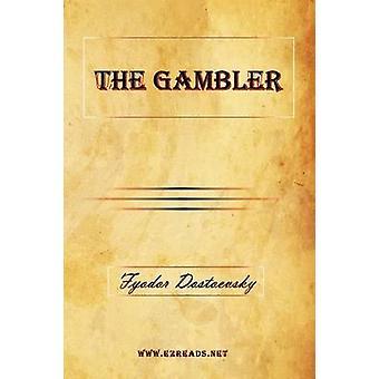 The Gambler by Dostoevsky & Fyodor Mikhailovich