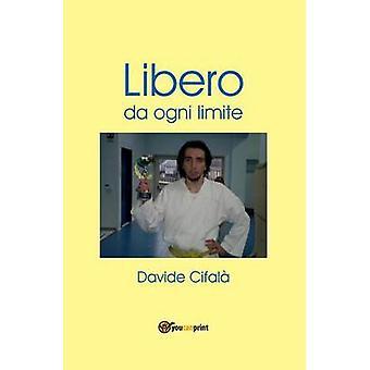 Libero da ogni limite by Cifal & Davide