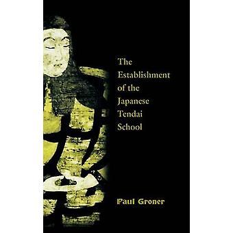 Saicho The Establishment of the Japanese Tendai School by Groner & Paul