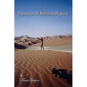 Sojourn on the Bohemian Highway by Gayton & Tomas