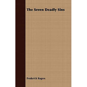 The Seven Deadly Sins by Rogers & Frederick