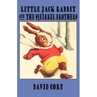 Little Jack Rabbit and the Squirrel Brothers by Cory & David