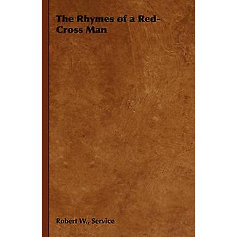 The Rhymes of a RedCross Man by Service & Robert W.