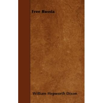 Free Russia by Dixon & William Hepworth