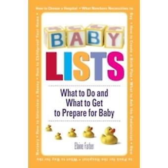 Baby Lists What to Do and What to Get to Prepare for Baby by Farber & Elaine