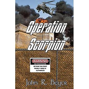 Operation Scorpion by Beyer & John R