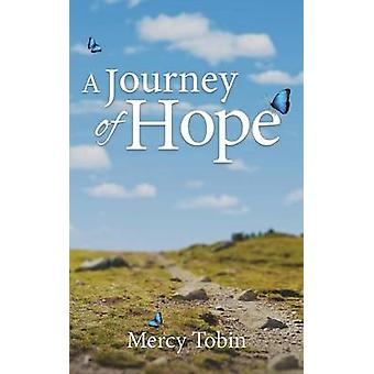 A Journey of Hope by Tobin & Mercy