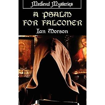 A Psalm for Falconer by Morson & Ian