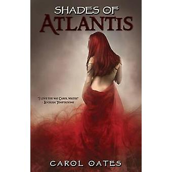 Shades of Atlantis by Oates & Carol