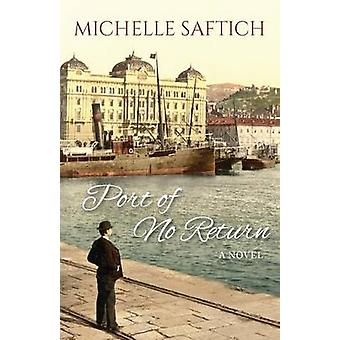 Port of No Return by Saftich & Michelle