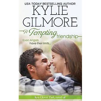 A Tempting Friendship by Gilmore & Kylie