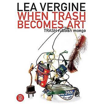 When Trash Becomes Art - TRASH Rubbish Mongo by Lea Vergine - 97888762