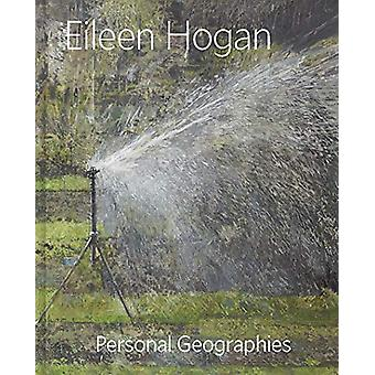 Eileen Hogan - Personal Geographies by Elisabeth R. Fairman - 97803002