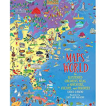 Maps of the World - An Illustrated Children's Atlas of Adventure - Cul