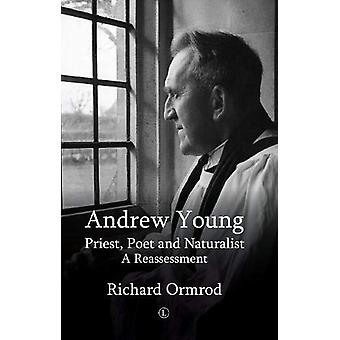 Andrew Young - Priest - Poet and Naturalist - A Reassessment by Richard