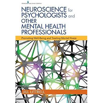 Neuroscience for Psychologists and Other Mental Health Professionals -