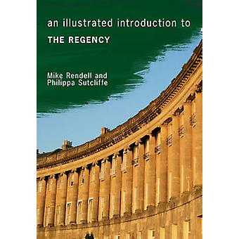 An Illustrated Introduction to the Regency by Mike Rendell - Philippa
