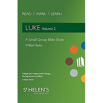 Read Mark Learn - Luke Vol. 2 - A Small Group Bible Study by William Ta