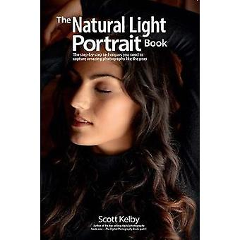 The Natural Light Portrait Book - The Step-by-Step Techniques You Need