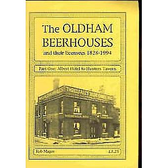 The Oldham Beerhouses and Their Licensees 1828-1994 - Pt. 1 - Albert Ho