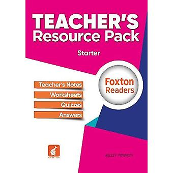 Foxton Readers Teacher's Resource Pack - Starter Level by Kelley Town