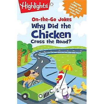 On-the-Go Jokes - Why Did the Chicken Cross the Road? by Highlights -